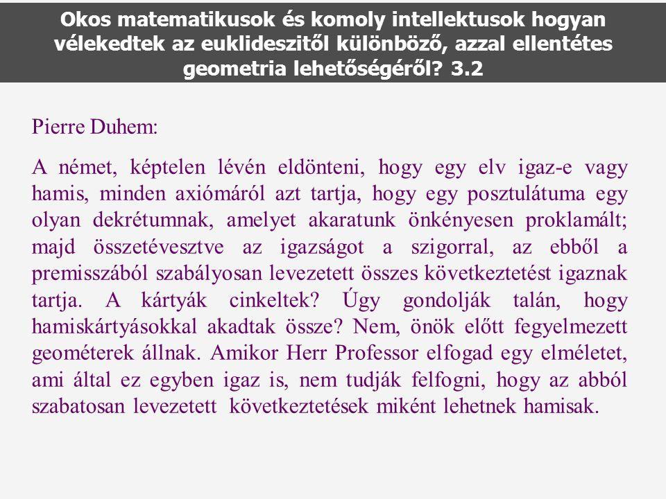 Okos matematikusok és komoly intellektusok hogyan vélekedtek az euklideszitől különböző, azzal ellentétes geometria lehetőségéről 3.2