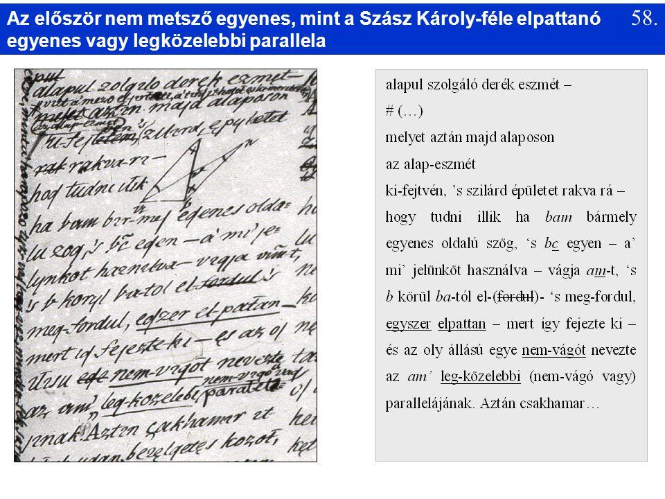 Az először nem metsző egyenes, mint a Szász Károly-féle elpattanó egyenes vagy legközelebbi parallela