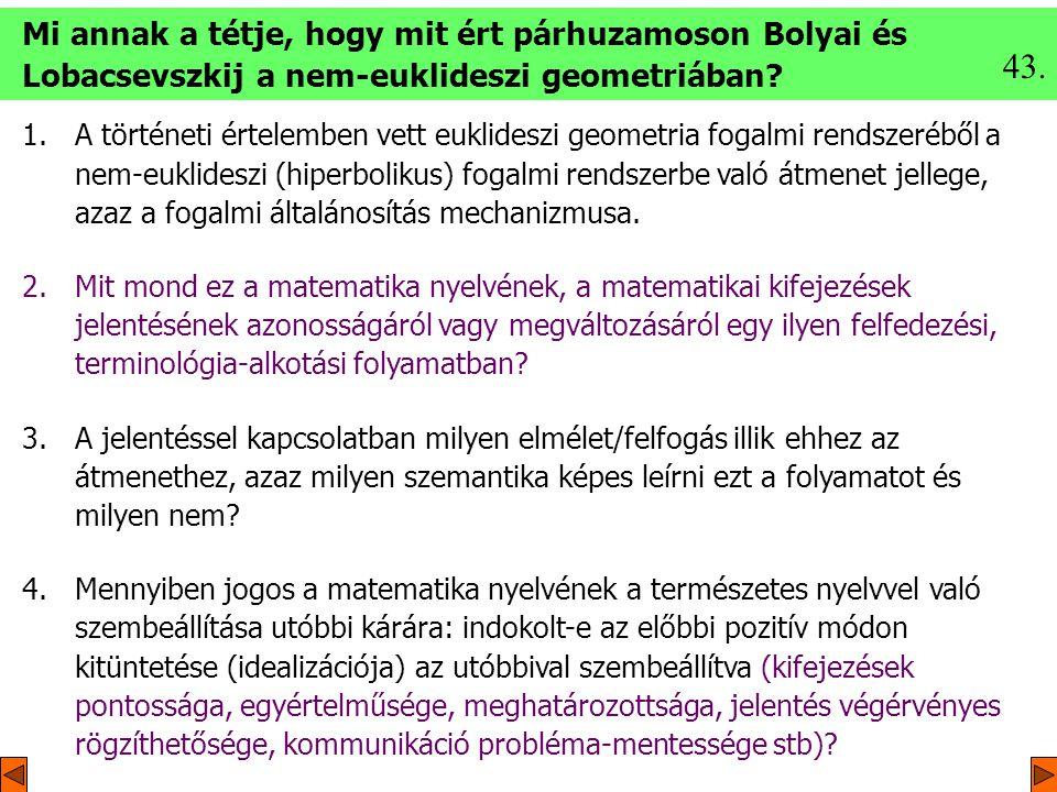 Mi annak a tétje, hogy mit ért párhuzamoson Bolyai és Lobacsevszkij a nem-euklideszi geometriában