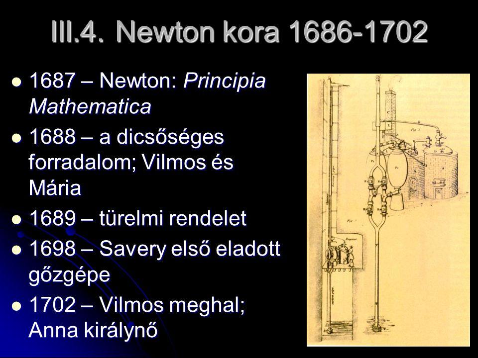 III.4. Newton kora 1686-1702 1687 – Newton: Principia Mathematica