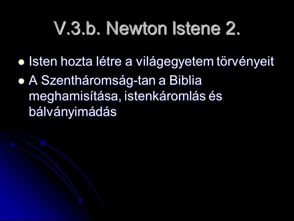 V.3.b. Newton Istene 2. Isten hozta létre a világegyetem törvényeit