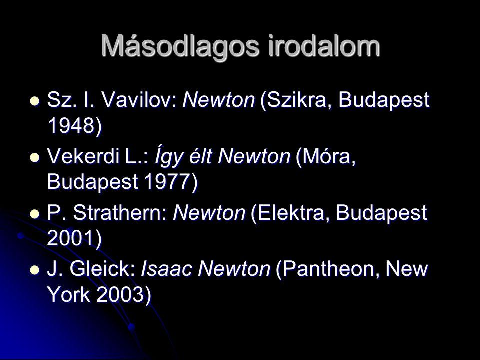 Másodlagos irodalom Sz. I. Vavilov: Newton (Szikra, Budapest 1948)