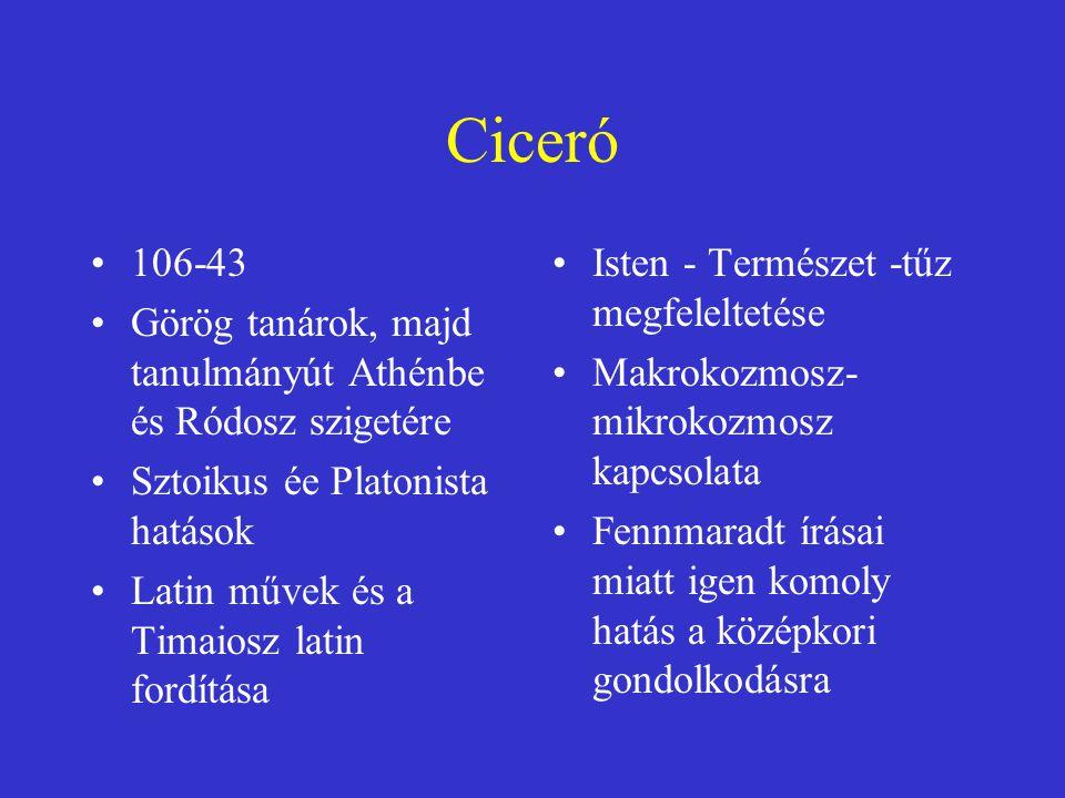 Ciceró 106-43. Görög tanárok, majd tanulmányút Athénbe és Ródosz szigetére. Sztoikus ée Platonista hatások.