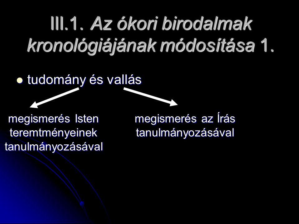 III.1. Az ókori birodalmak kronológiájának módosítása 1.