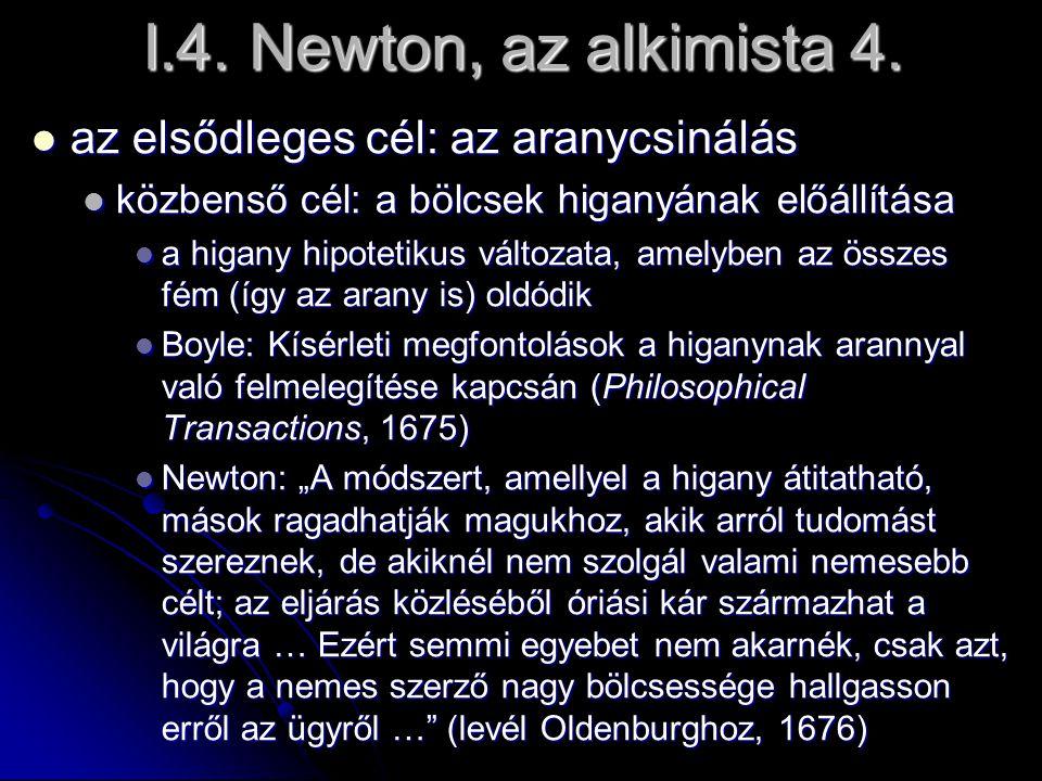 I.4. Newton, az alkimista 4. az elsődleges cél: az aranycsinálás