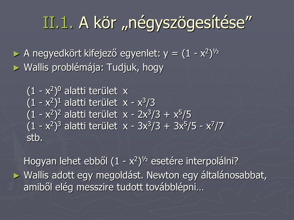 """II.1. A kör """"négyszögesítése"""