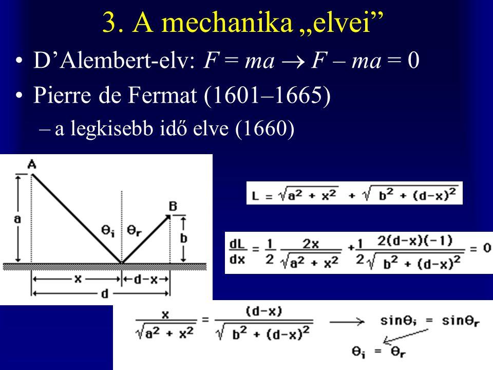 """3. A mechanika """"elvei D'Alembert-elv: F = ma  F – ma = 0"""
