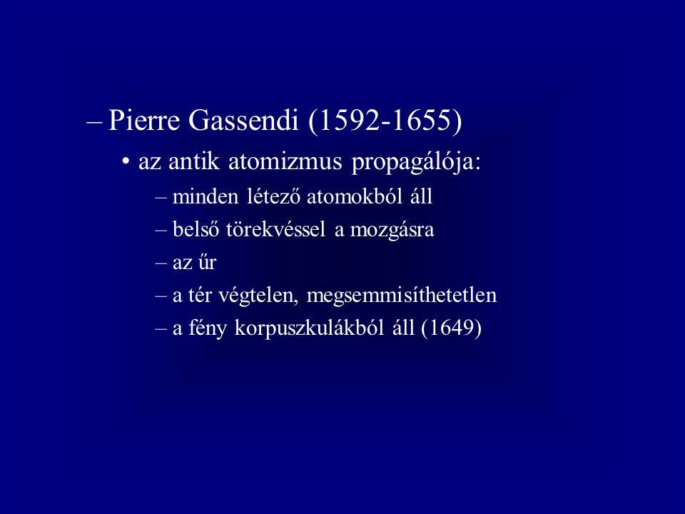 Pierre Gassendi (1592-1655) az antik atomizmus propagálója: