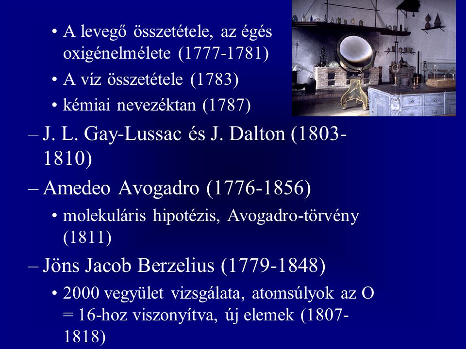 J. L. Gay-Lussac és J. Dalton (1803-1810) Amedeo Avogadro (1776-1856)
