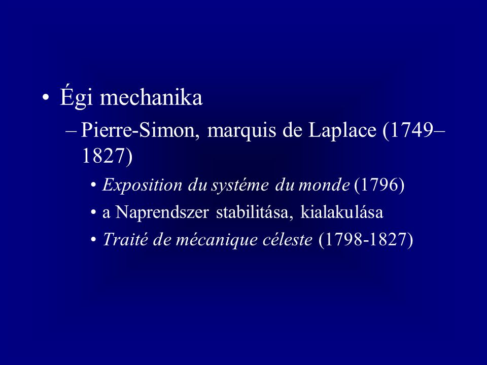Égi mechanika Pierre-Simon, marquis de Laplace (1749–1827)