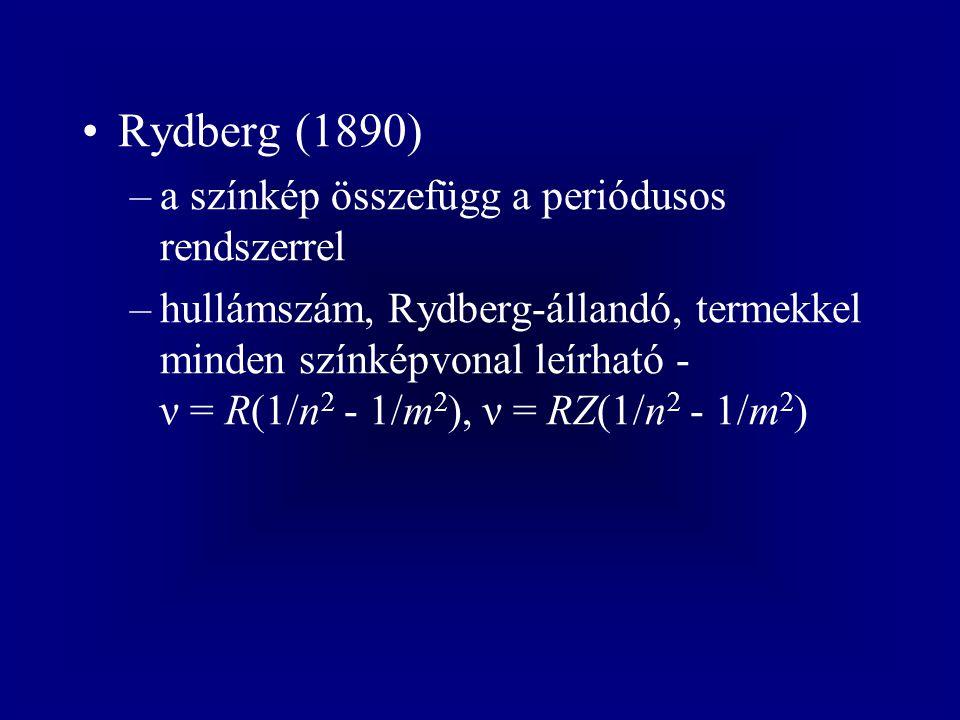 Rydberg (1890) a színkép összefügg a periódusos rendszerrel