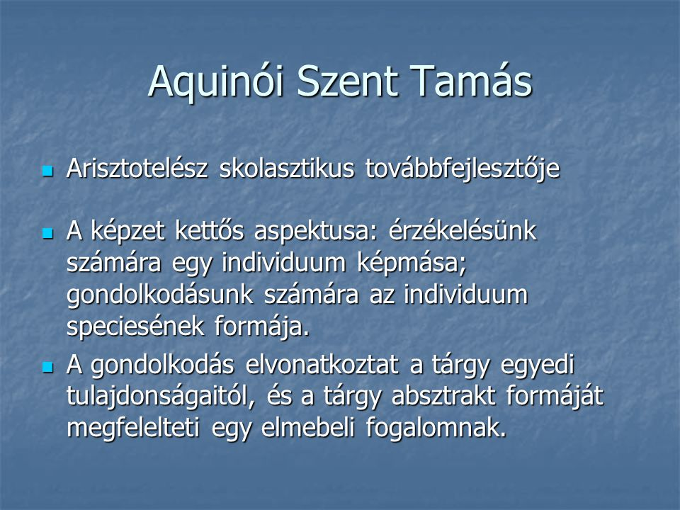 Aquinói Szent Tamás Arisztotelész skolasztikus továbbfejlesztője
