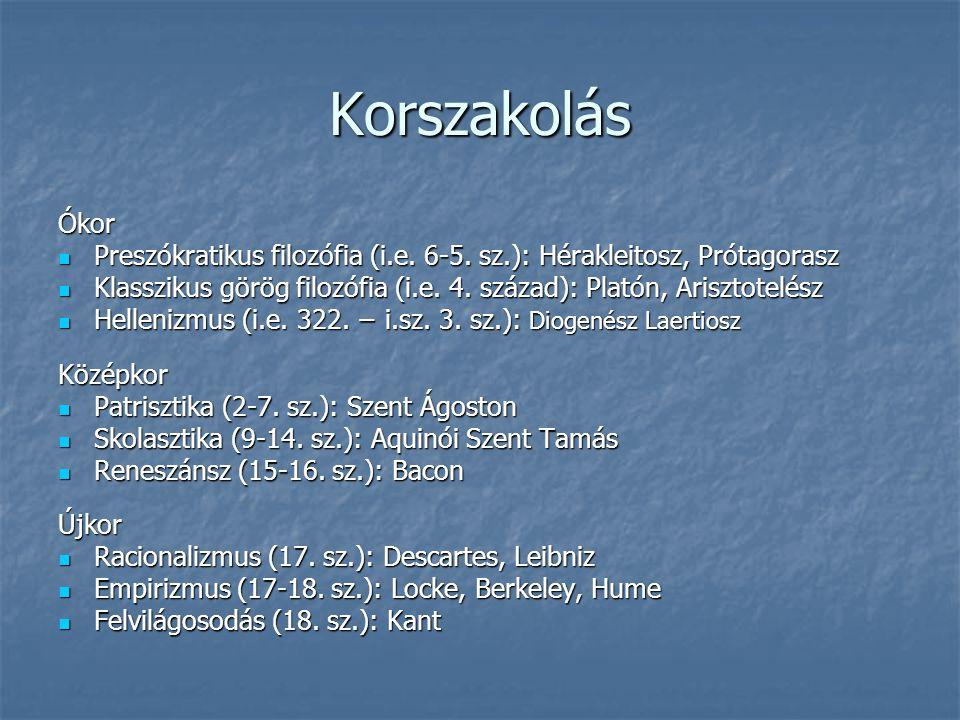 Korszakolás Ókor. Preszókratikus filozófia (i.e. 6-5. sz.): Hérakleitosz, Prótagorasz.