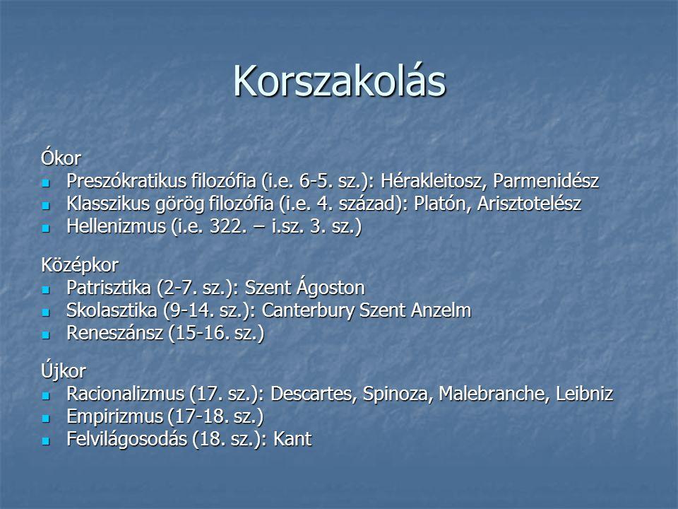 Korszakolás Ókor. Preszókratikus filozófia (i.e. 6-5. sz.): Hérakleitosz, Parmenidész.