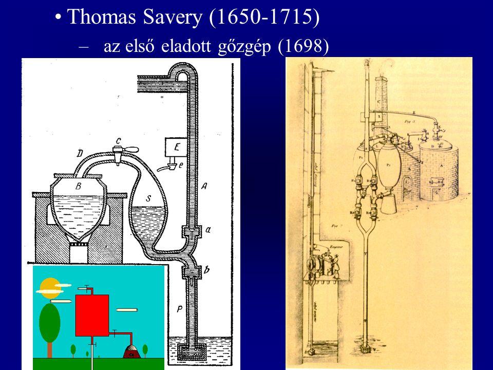 Thomas Savery (1650-1715) az első eladott gőzgép (1698)