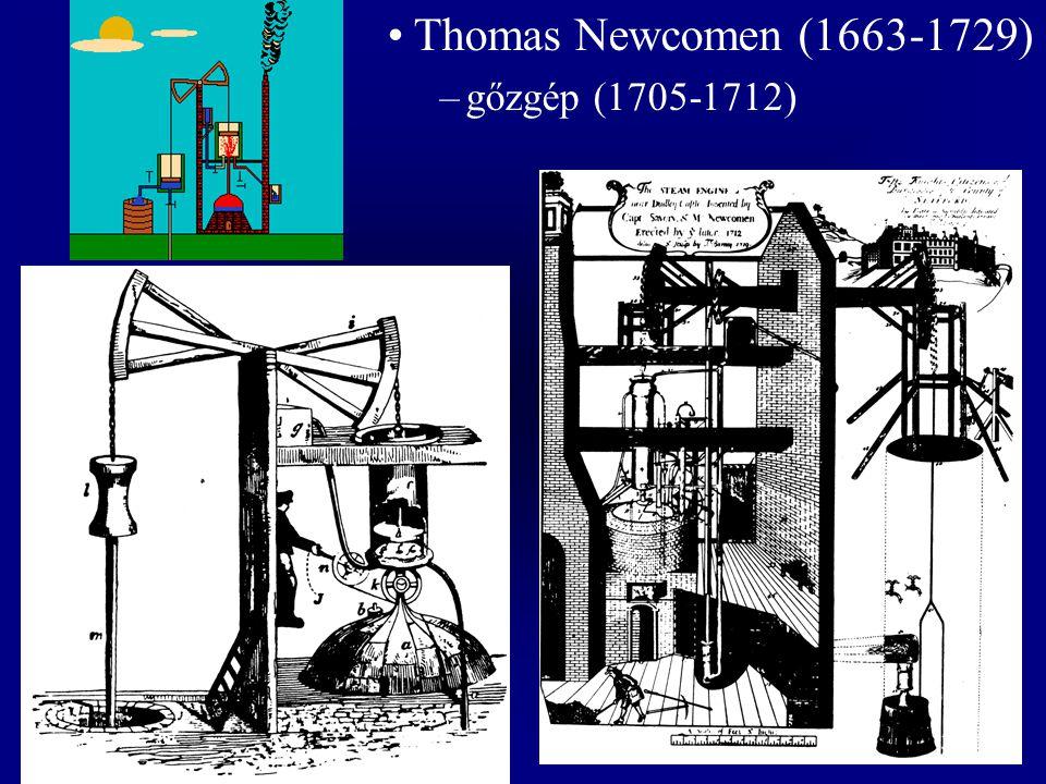 Thomas Newcomen (1663-1729) gőzgép (1705-1712)