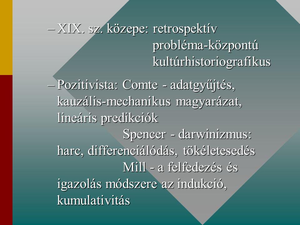 XIX. sz. közepe: retrospektív probléma-központú kultúrhistoriografikus