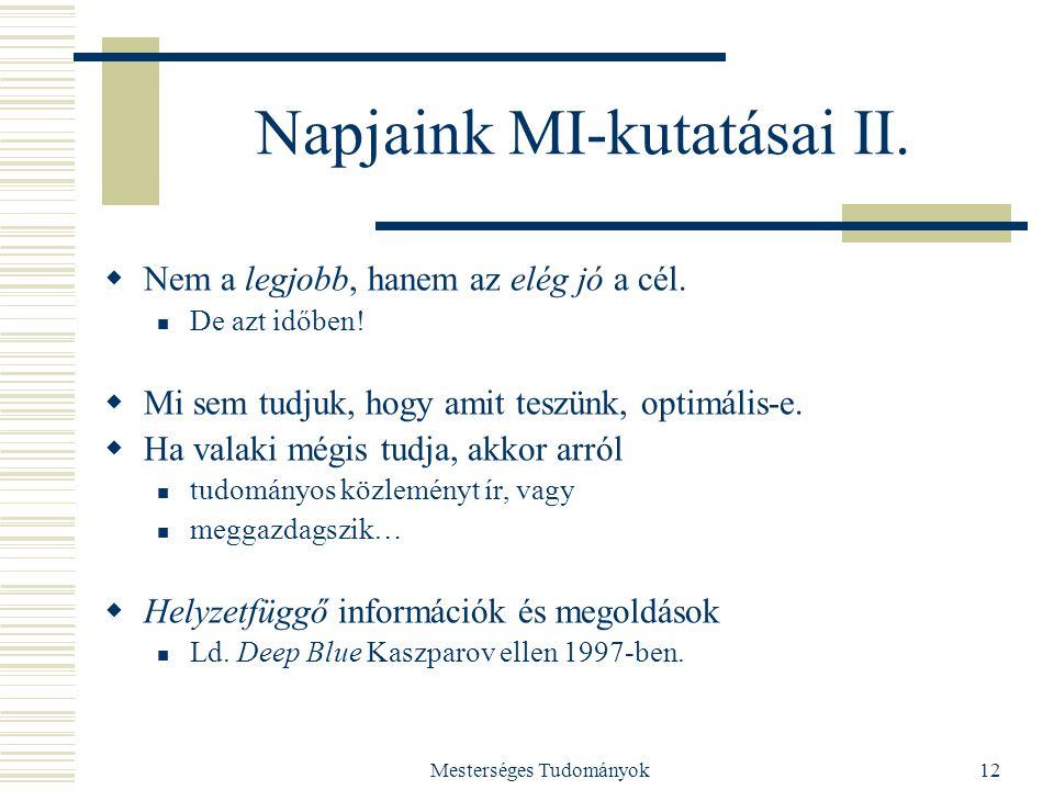 Napjaink MI-kutatásai II.