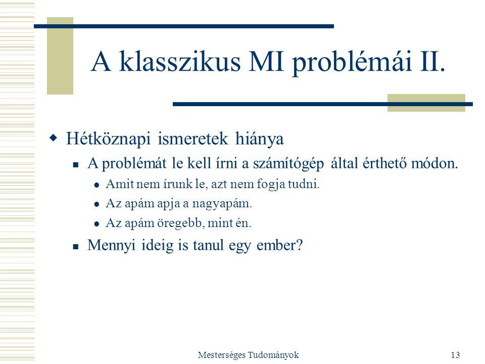 A klasszikus MI problémái II.