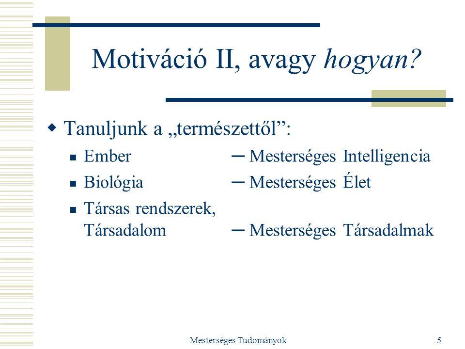 Motiváció II, avagy hogyan