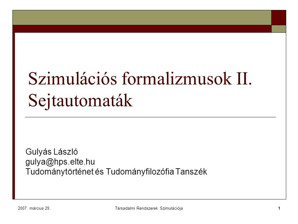 Szimulációs formalizmusok II. Sejtautomaták