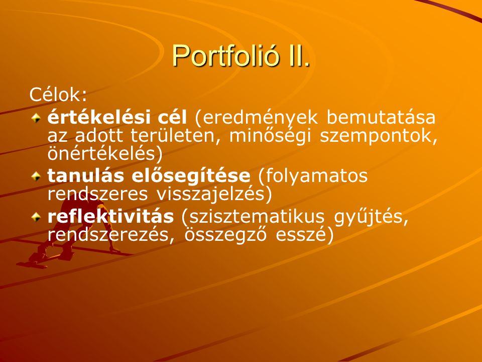Portfolió II. Célok: értékelési cél (eredmények bemutatása az adott területen, minőségi szempontok, önértékelés)
