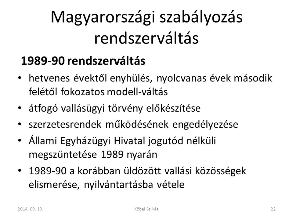 Magyarországi szabályozás rendszerváltás