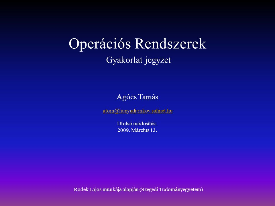 Rodek Lajos munkája alapján (Szegedi Tudományegyetem)