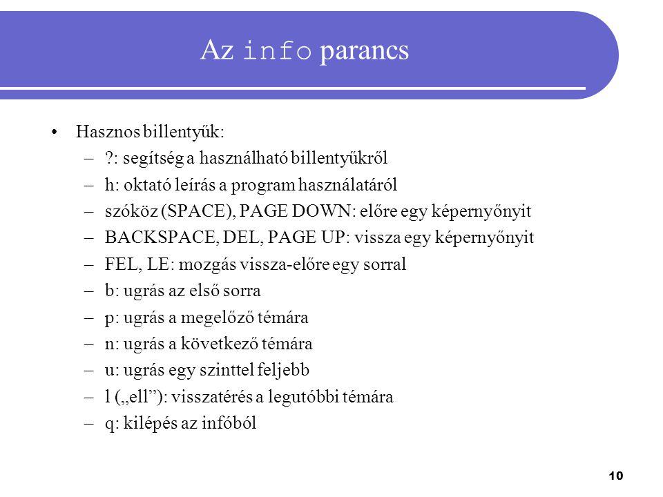 Az info parancs Hasznos billentyűk: