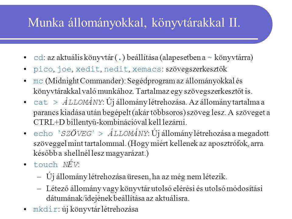 Munka állományokkal, könyvtárakkal II.