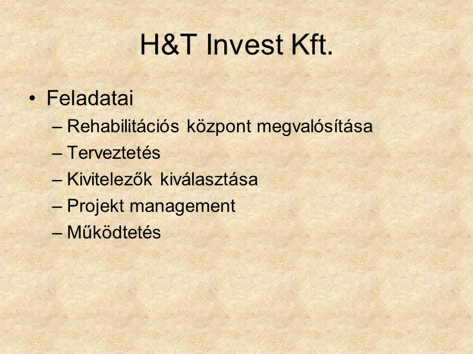 H&T Invest Kft. Feladatai Rehabilitációs központ megvalósítása