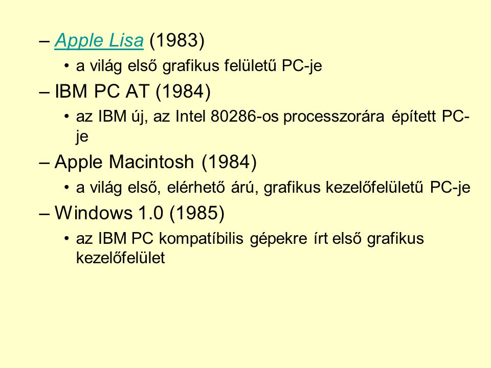 Apple Lisa (1983) IBM PC AT (1984) Apple Macintosh (1984)