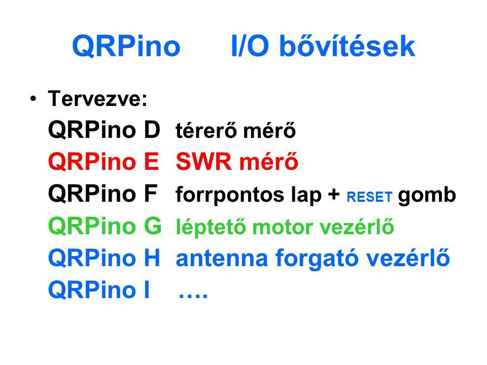 QRPino I/O bővítések QRPino I …. Tervezve: QRPino D térerő mérő