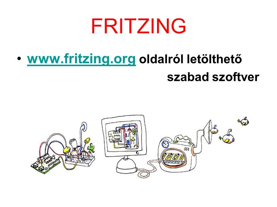 FRITZING www.fritzing.org oldalról letölthető szabad szoftver