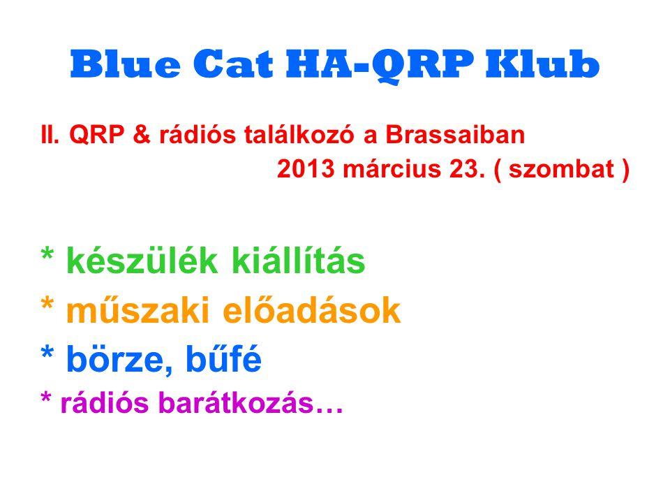 Blue Cat HA-QRP Klub * készülék kiállítás * műszaki előadások