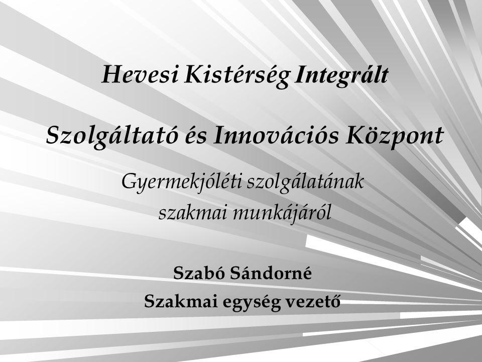 Hevesi Kistérség Integrált Szolgáltató és Innovációs Központ