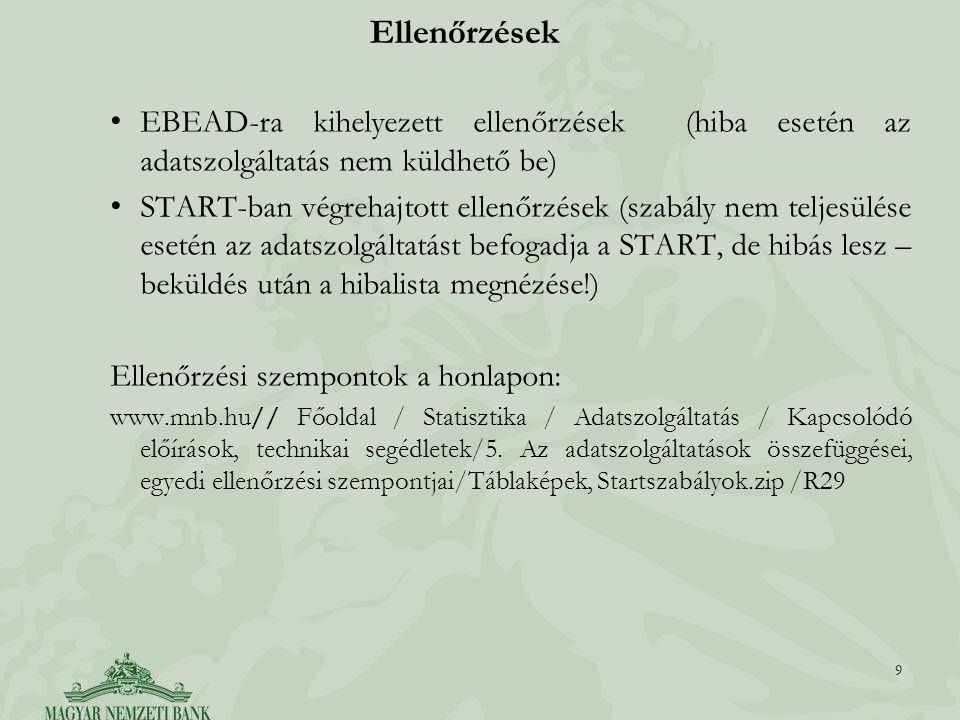 Ellenőrzések EBEAD-ra kihelyezett ellenőrzések (hiba esetén az adatszolgáltatás nem küldhető be)