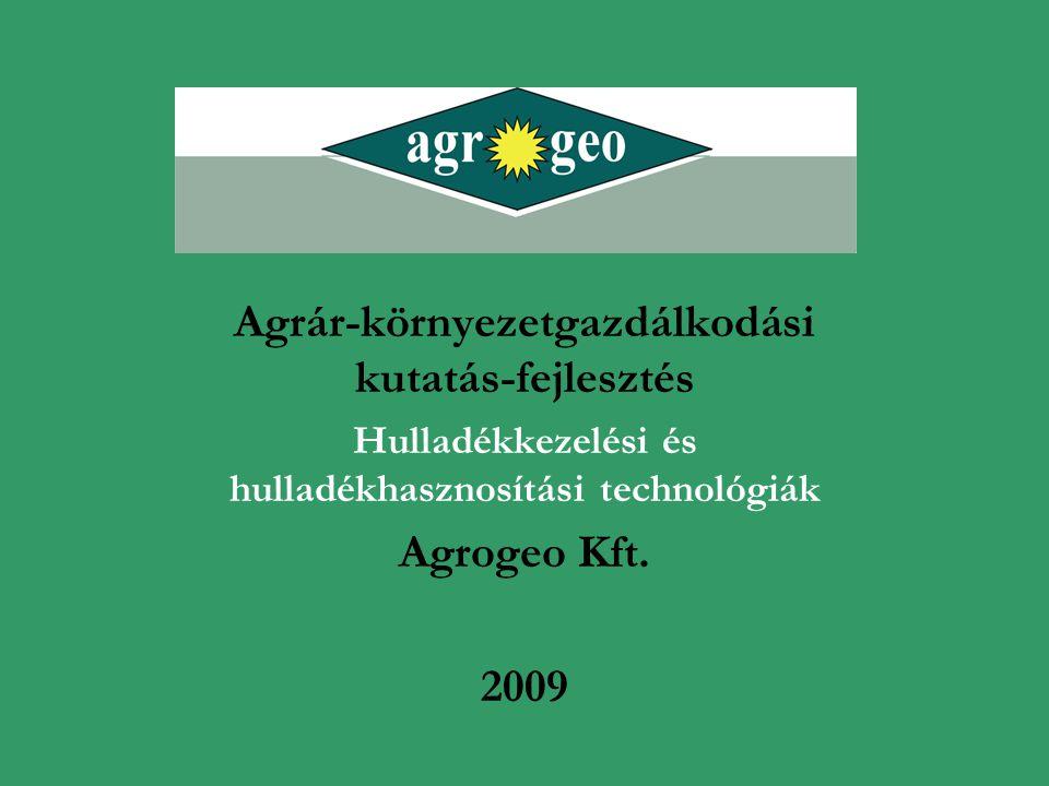 Agrár-környezetgazdálkodási kutatás-fejlesztés Agrogeo Kft. 2009