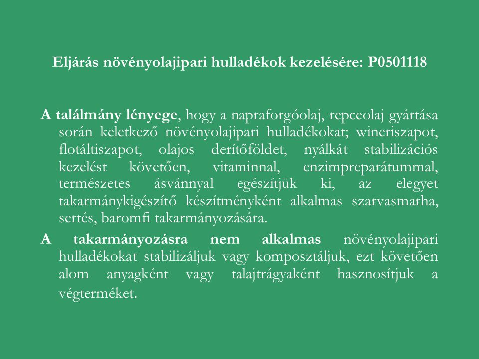 Eljárás növényolajipari hulladékok kezelésére: P0501118