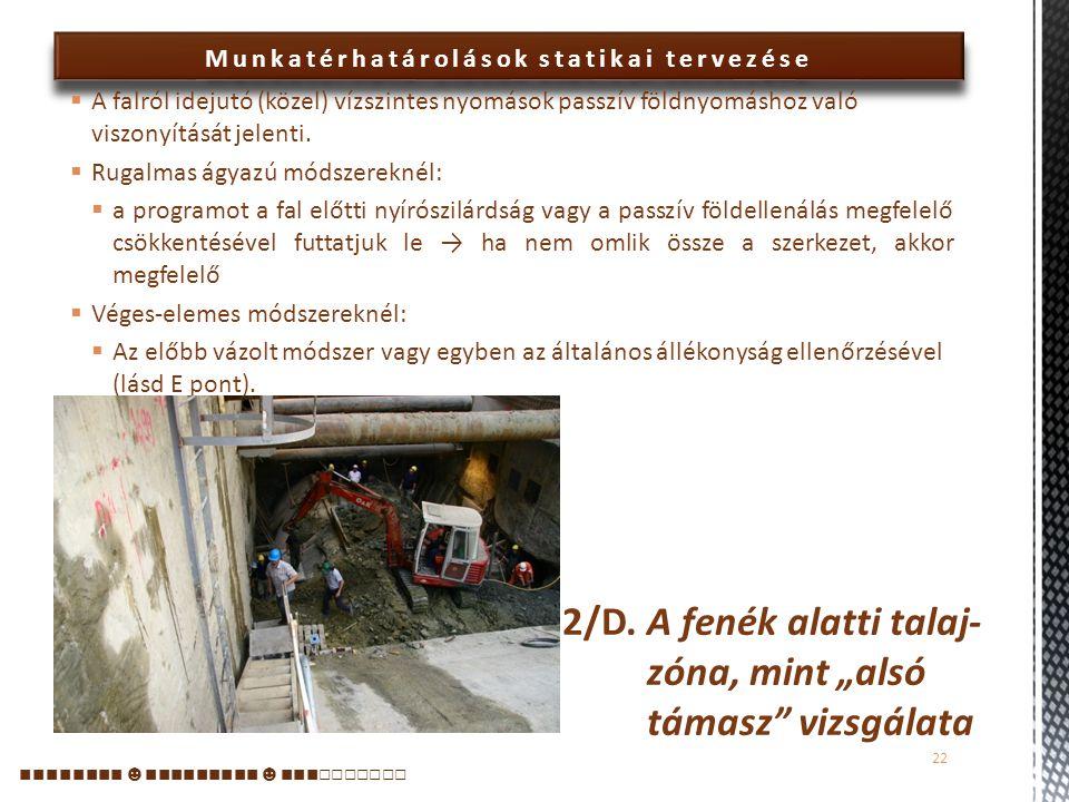 """2/D. A fenék alatti talaj-zóna, mint """"alsó támasz vizsgálata"""