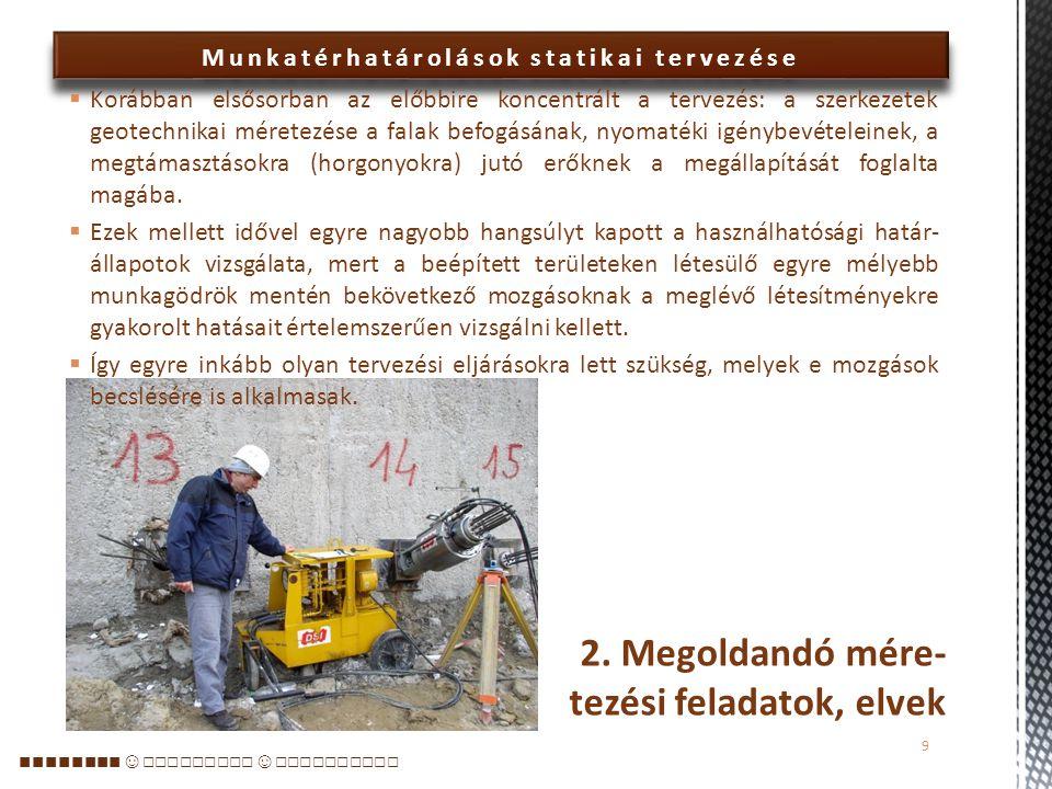 2. Megoldandó mére-tezési feladatok, elvek