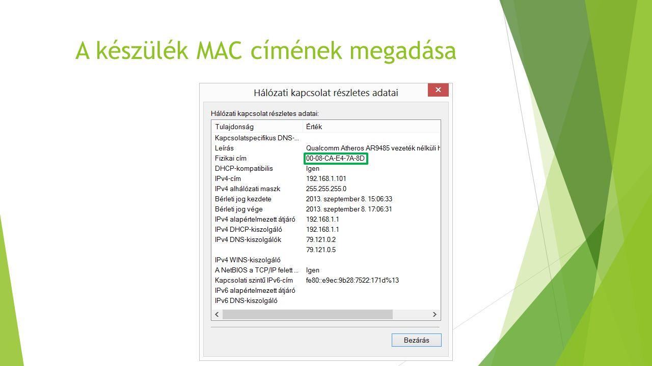 A készülék MAC címének megadása