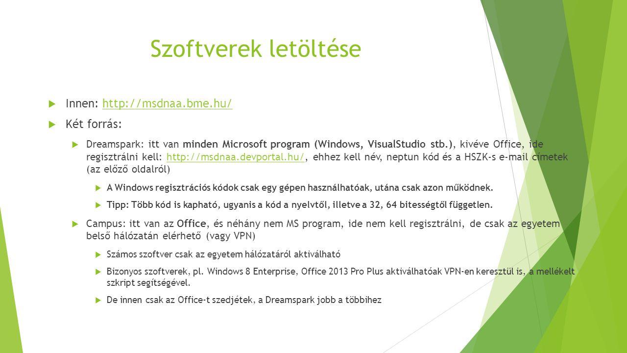 Szoftverek letöltése Innen: http://msdnaa.bme.hu/ Két forrás: