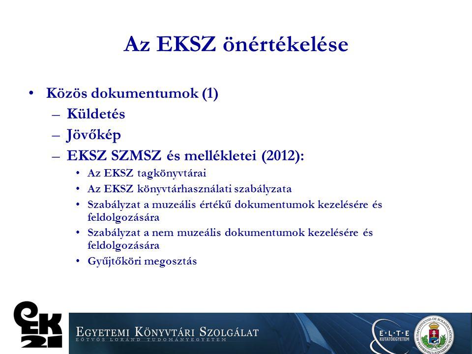 Az EKSZ önértékelése Közös dokumentumok (1) Küldetés Jövőkép