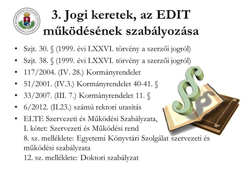 3. Jogi keretek, az EDIT működésének szabályozása