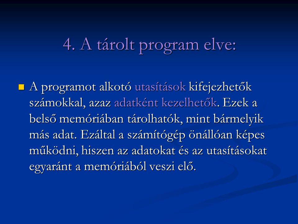 4. A tárolt program elve: