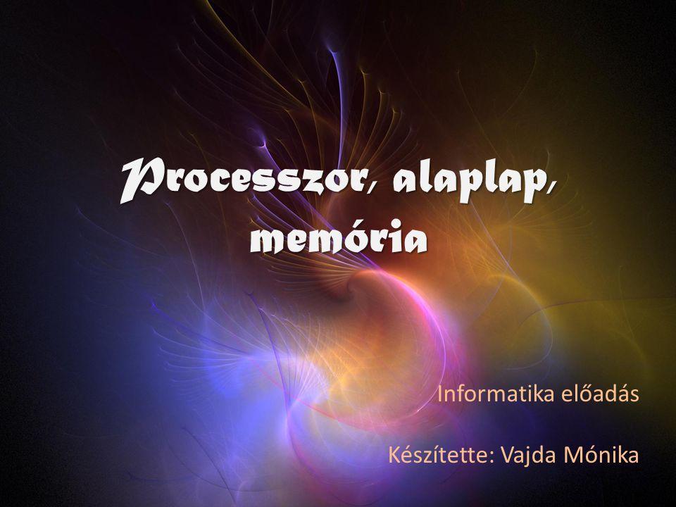 Processzor, alaplap, memória