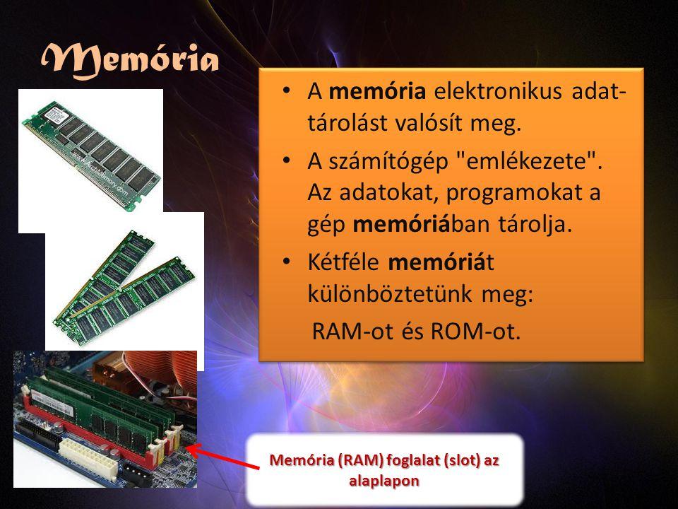 Memória (RAM) foglalat (slot) az alaplapon