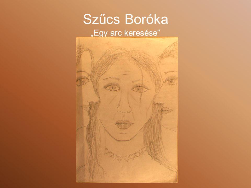 """Szűcs Boróka """"Egy arc keresése"""