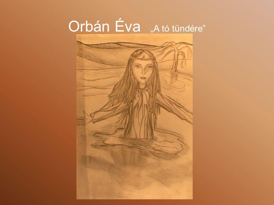 """Orbán Éva """"A tó tündére"""